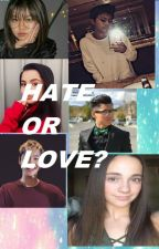 Hate Or Love by bailey_kenny