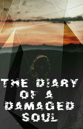 The Diary of a damaged soul by FutureWriterLA