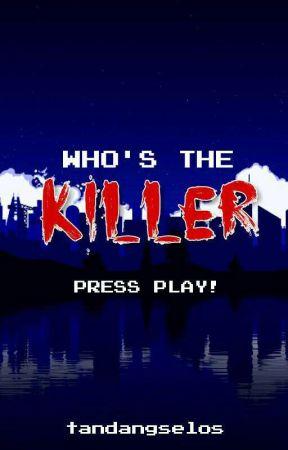 Who's The Killer? : Press Play by tandangselos