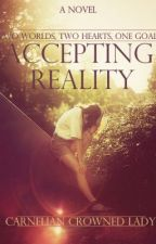 Accepting Reality by CarnelianCrownedLady