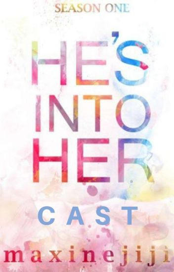 He's Into Her - Cast