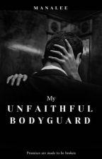 My Unfaithful Bodyguard by manal3e