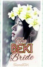 THE BEKI BRIDE by SiomaiGirl