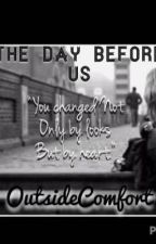 The Day Before Us by OutsideComfort