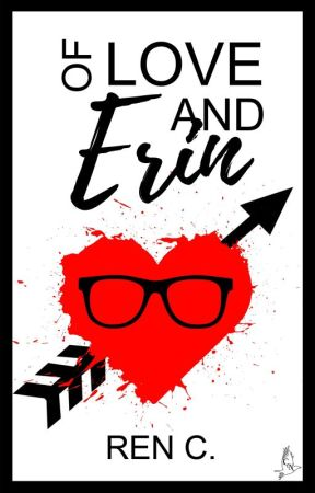 Of Love And Erin by I_Dxnt_Even_Knxw