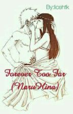 Forever Too Far (NaruHina) by licehtk