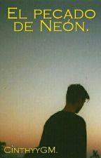 El Pecado De Neón. by CinthyyGM