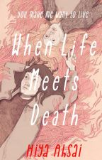 When Life Meets Death | ✓ by floresent