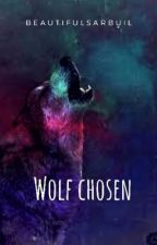 Wolf Chosen by beautifulSarBuil