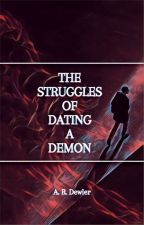 The Struggles of Dating a Demon [Completed] by ARDewler
