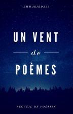 Un vent de poèmes by Emmabird333