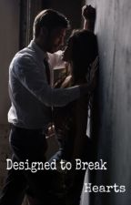 Designed to Break Hearts  by talwrites