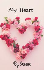 Hey, heart by sreene