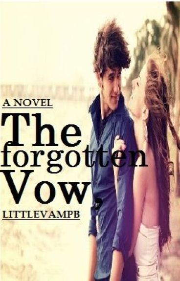 The forgotten vow by littlevampB