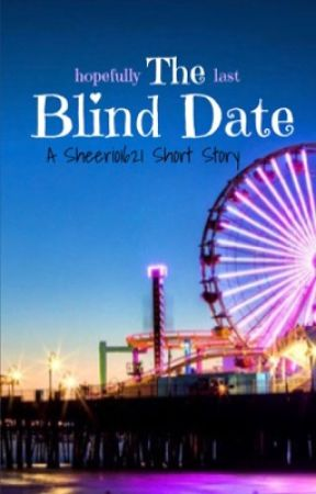 The Blind Date  #RomanceBlindDate by Sheerio1621