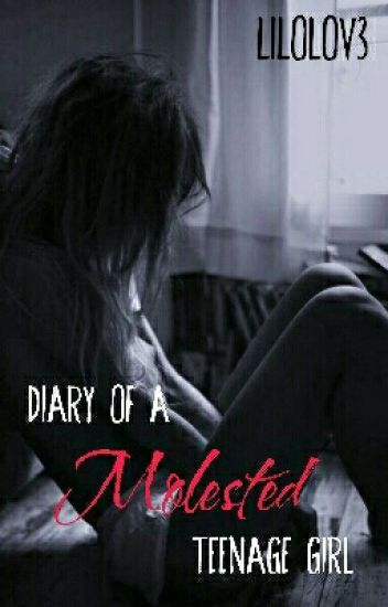 Diary of a Molested Teenage Girl