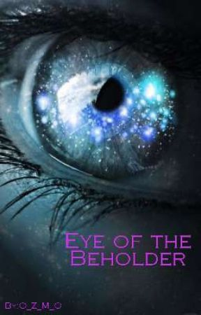 Eye Of The Beholder [ON GOING] by Shawn_Warner