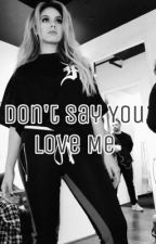 Don't Say You Love Me * Norminah by SaucedupJauregui
