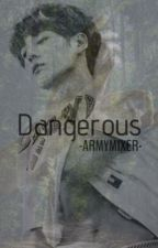 Dangerous by -ARMYMIXER-