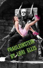 Frauleinstein by LoriEllisxox
