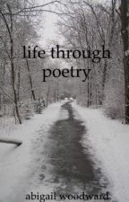 Life Through Poetry by abigail_books