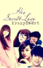 His Secret Love(Short Story) by infntlkim