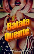 Batata Quente by CamilaeJulianna