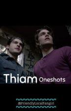 Thiam Oneshots by FriendlyLocalFangirl