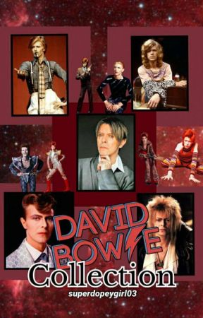 David Bowie Collections *HIATUS, NO UPDATES*  by superdopeygirl03