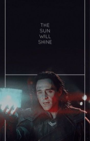 The Sun Will Shine ➸ LOKI