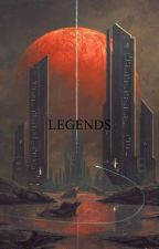LEGENDS by DIEGORG1410