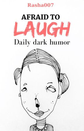 Afraid to laugh by Rasha007