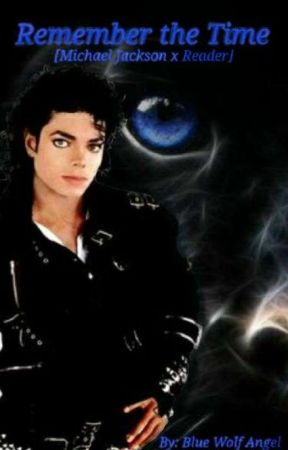 Remember the Time [Michael Jackson x Reader] by BlueWolfAngel