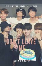 LEAVE    BTS STORY[COMPLETED] by cookiemochi