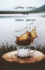 Coffee stains and paper planes by pandalexi12