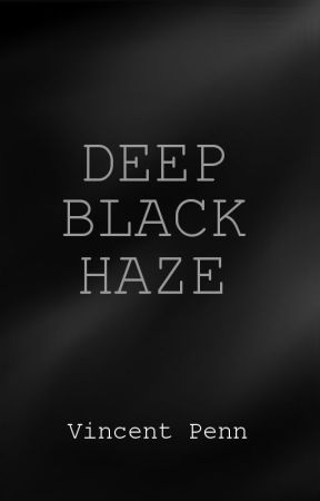 Deep Black Haze by UncannyVin