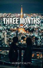 The Three Months Dare by Muriaticalyy_