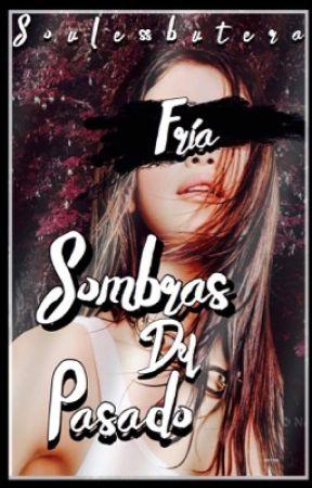 Sombras del Pasado by soulessbutera