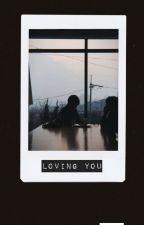 Loving you [BangYongguk] by bangjudith