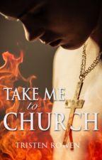 Take Me to Church (boyxboyxboy) by tristen2500