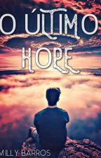 O ÚLTIMO HOPE  by Jamyss2