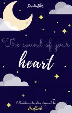 The sound of your heart ;; Toruka  [TERMINADA] by TorukaShit
