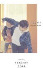 roses ; k.th+j.jk by taekenV