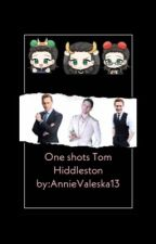 One Shots Tom Hiddleston by AnnieValeska13