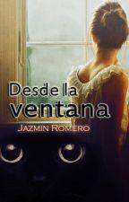 Desde la ventana (Crónicas Gatunas #1) by Cyn-Jaz
