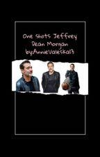 One Shots Jeffrey Dean Morgan by AnnieValeska13