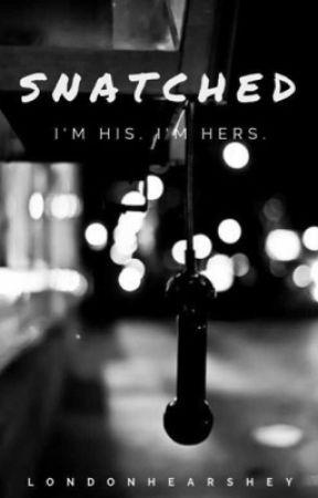 Snatched | A Zayn Malik FanFic by LondonHearshey