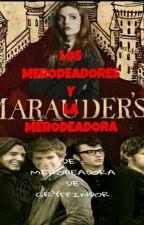 Los Merodeadores Y La Merodeadora by pedrazaiara17