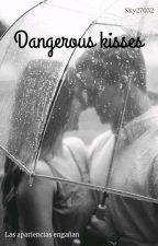 Dangerous kisses by Sky27032