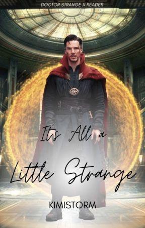 It's All a Little Strange [Doctor Strange x Reader] by KimiStorm